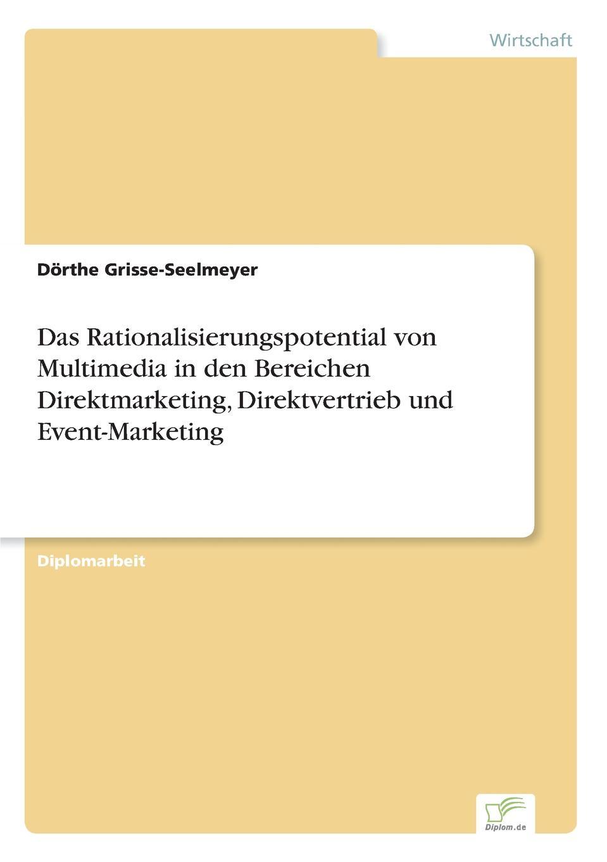 Dörthe Grisse-Seelmeyer Das Rationalisierungspotential von Multimedia in den Bereichen Direktmarketing, Direktvertrieb und Event-Marketing event