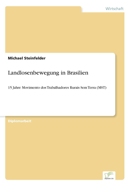 Michael Steinfelder Landlosenbewegung in Brasilien im land der orangenbluten