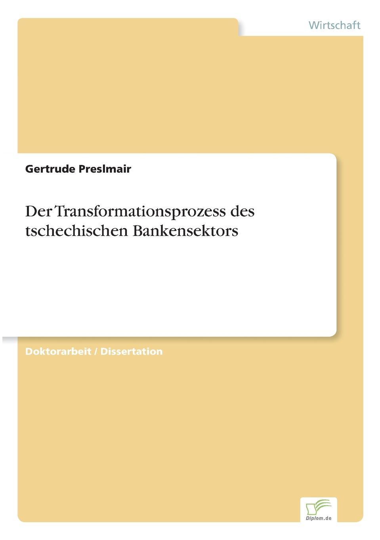 Gertrude Preslmair Der Transformationsprozess des tschechischen Bankensektors holger köther die rolle des cios aufgaben und controllinginstrumente der modernen it unternehmensfuhrung