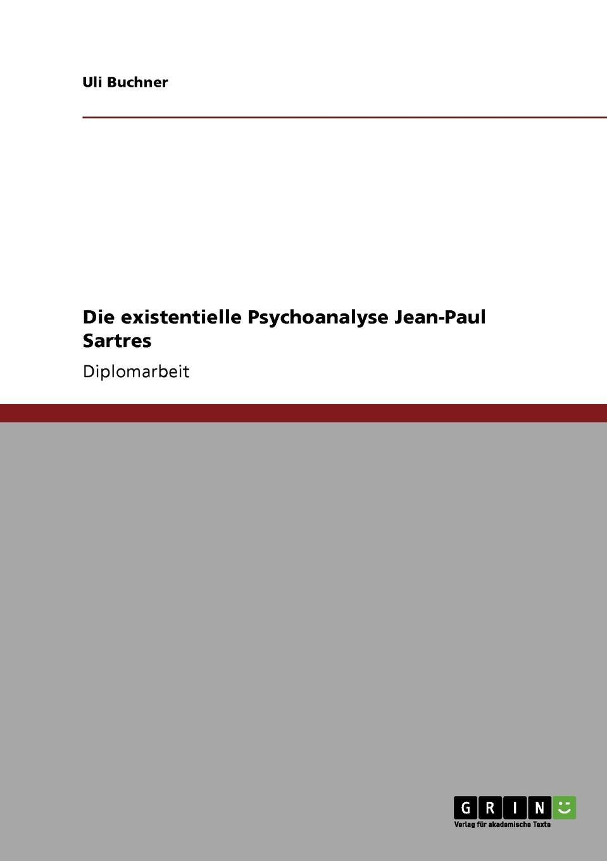 Фото - Uli Buchner Die existentielle Psychoanalyse Jean-Paul Sartres jean paul gaultier le male