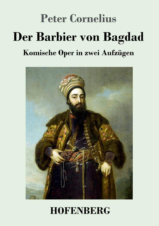 Peter Cornelius Der Barbier von Bagdad j raff capriccietto uber motive aus der oper der freischutz op 35