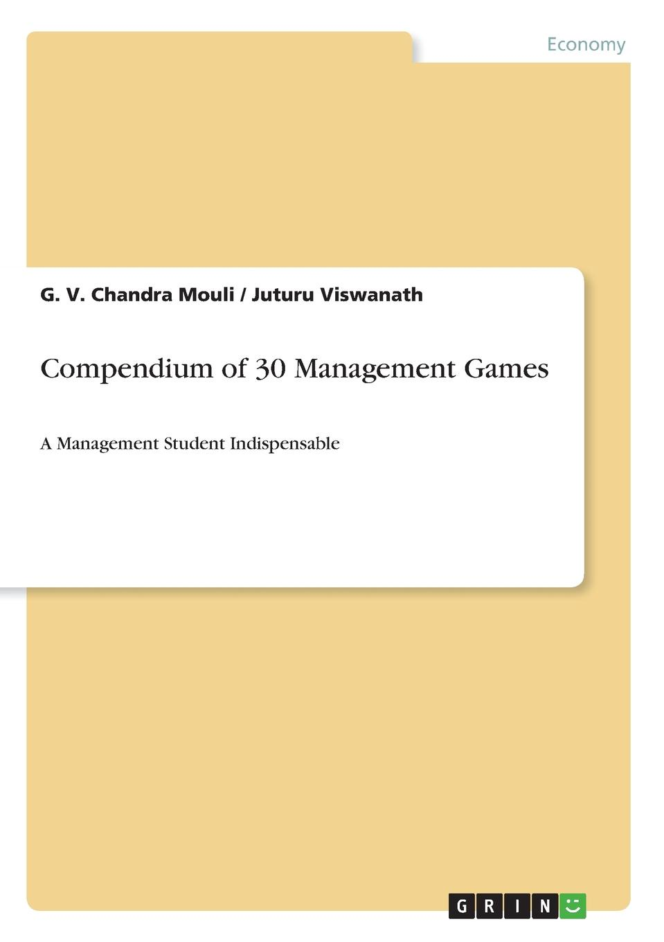 G. V. Chandra Mouli, Juturu Viswanath Compendium of 30 Management Games недорго, оригинальная цена