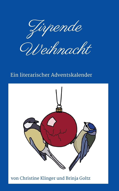 Christine Klinger, Brinja Goltz Zirpende Weihnacht gesprach in der nacht