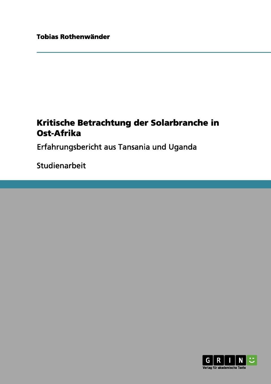 Tobias Rothenw Nder Kritische Betrachtung Der Solarbranche in Ost-Afrika sasa mitrovic die privatisierung der wasserversorgung der dritten welt eine effektive strategie moderner entwicklungshilfe