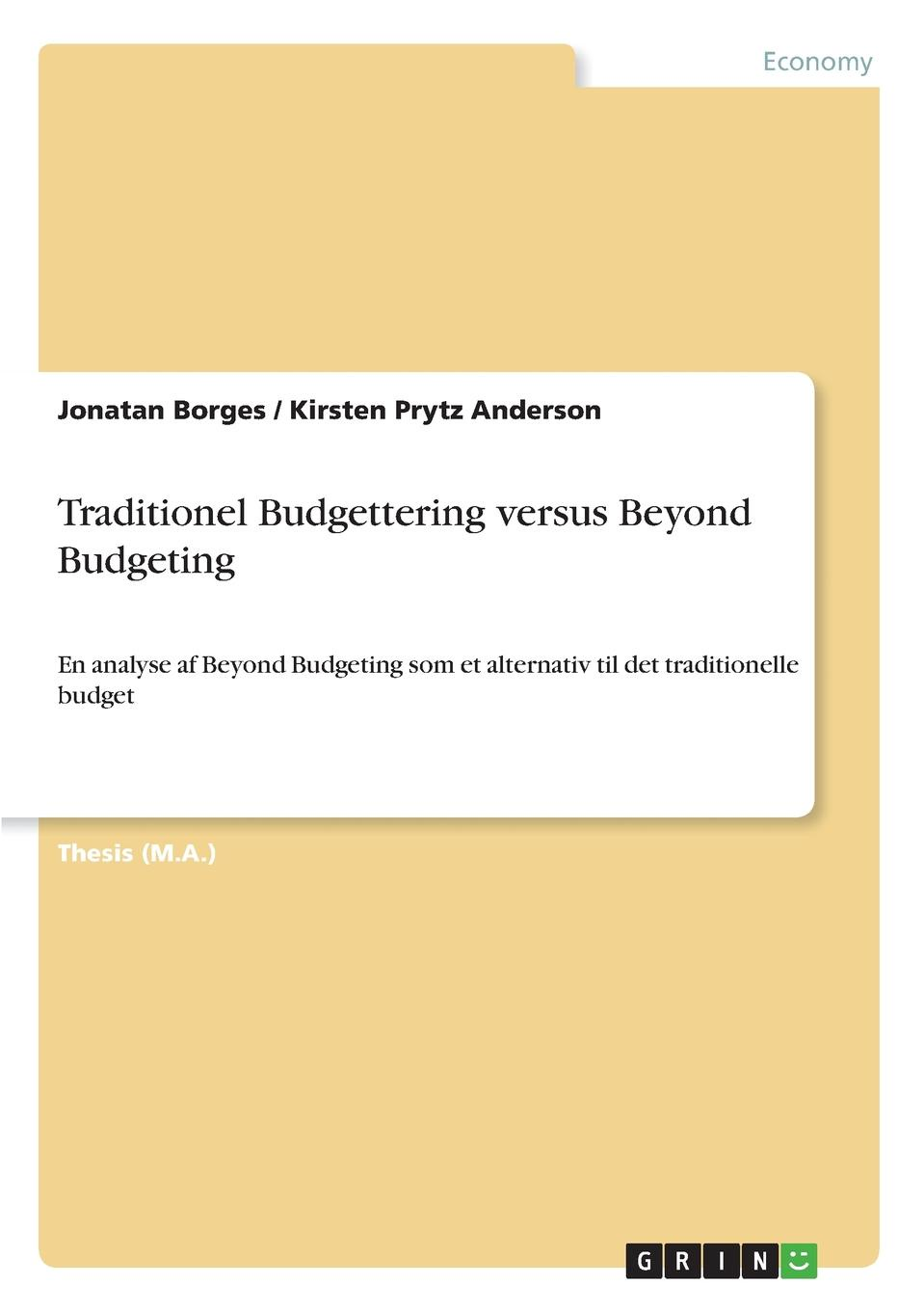 Jonatan Borges, Kirsten Prytz Anderson Traditionel Budgettering versus Beyond Budgeting kevin callahan r project management accounting budgeting tracking and reporting costs and profitability