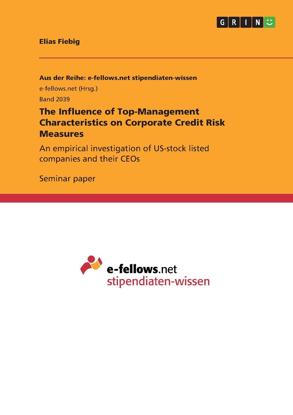 Elias Fiebig The Influence of Top-Management Characteristics on Corporate Credit Risk Measures edith hotchkiss corporate financial distress and bankruptcy predict and avoid bankruptcy analyze and invest in distressed debt