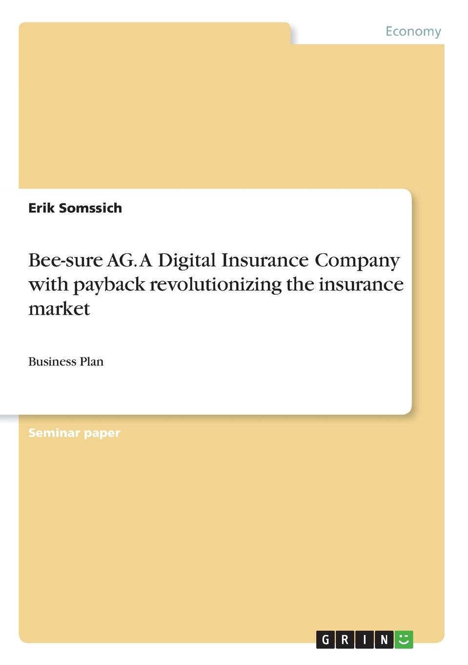 Erik Somssich Bee-sure AG. A Digital Insurance Company with payback revolutionizing the insurance market kane the gathering crisis in federal deposit insurance