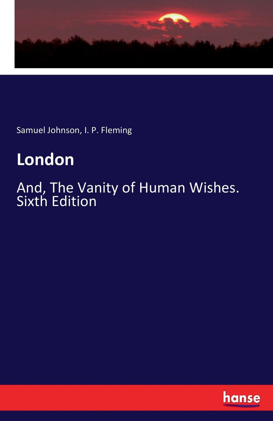 Samuel Johnson, I. P. Fleming London johnson samuel london and the vanity of human wishes