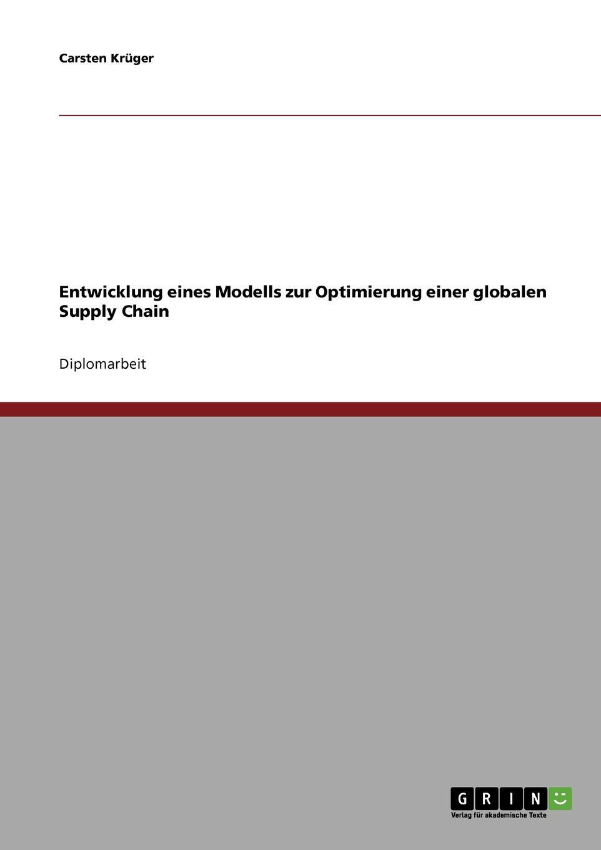Entwicklung eines Modells zur Optimierung einer globalen Supply Chain Diplomarbeit aus dem Jahr 2006 im Fachbereich BWL - Beschaffung...