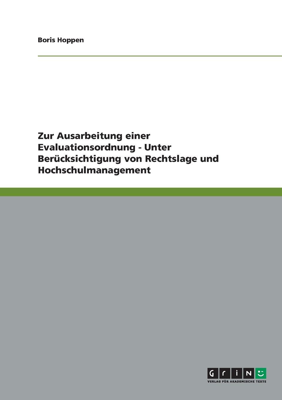 Zur Ausarbeitung einer Evaluationsordnung - Unter Berucksichtigung von Rechtslage und Hochschulmanagement Projektarbeit aus dem Jahr 2004 im Fachbereich BWL - Recht, Note...
