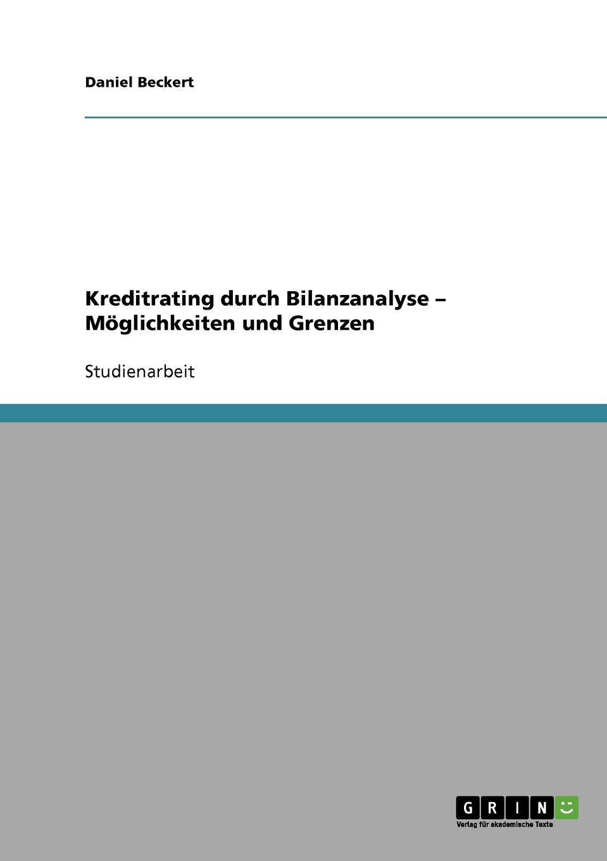 Kreditrating durch Bilanzanalyse - Moglichkeiten und Grenzen Studienarbeit aus dem Jahr 2003 im Fachbereich BWL - Bank, Brse...