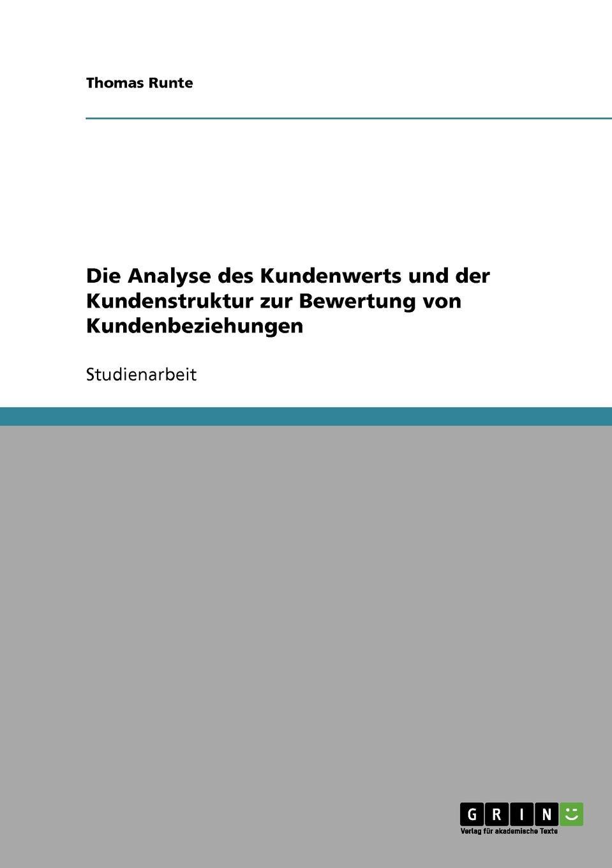 Relationship Marketing. Analyse des Kundenwerts und der Kundenstruktur zur Bewertung von Kundenbeziehungen Studienarbeit aus dem Jahr 2004 im Fachbereich BWL - Marketing...