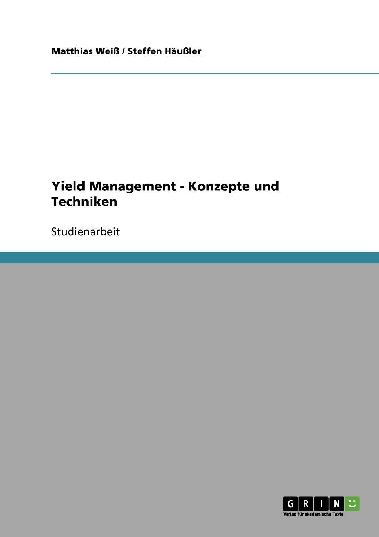 Yield Management. Konzepte und Techniken Studienarbeit aus dem Jahr 2005 im Fachbereich BWL - Beschaffung...
