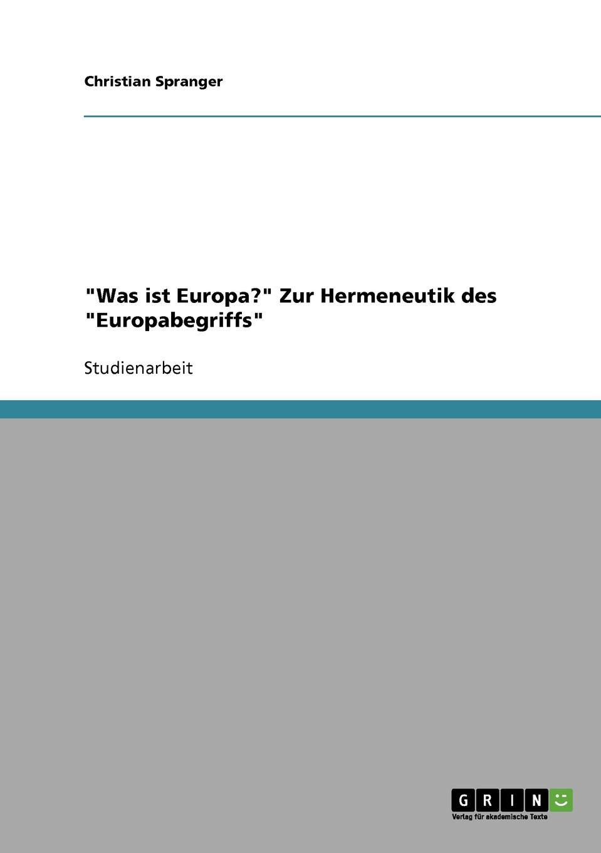 """Книга """"Was ist Europa."""" Zur Hermeneutik des """"Europabegriffs"""". Christian Spranger"""