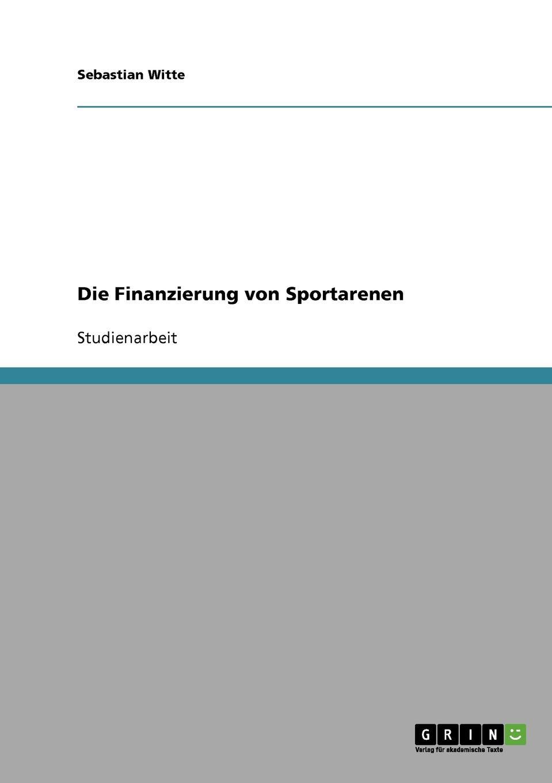 Sebastian Witte Die Finanzierung von Sportarenen hermann von staff der befreiungs krieg der katalonier in den jahren 1808 bis 1814 t 2