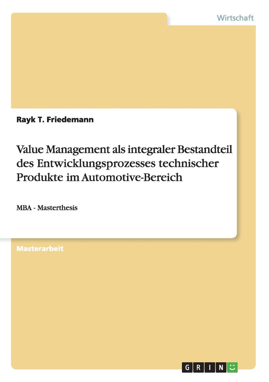 Rayk T. Friedemann Value Management ALS Integraler Bestandteil Des Entwicklungsprozesses Technischer Produkte Im Automotive-Bereich the value of continuing professional development