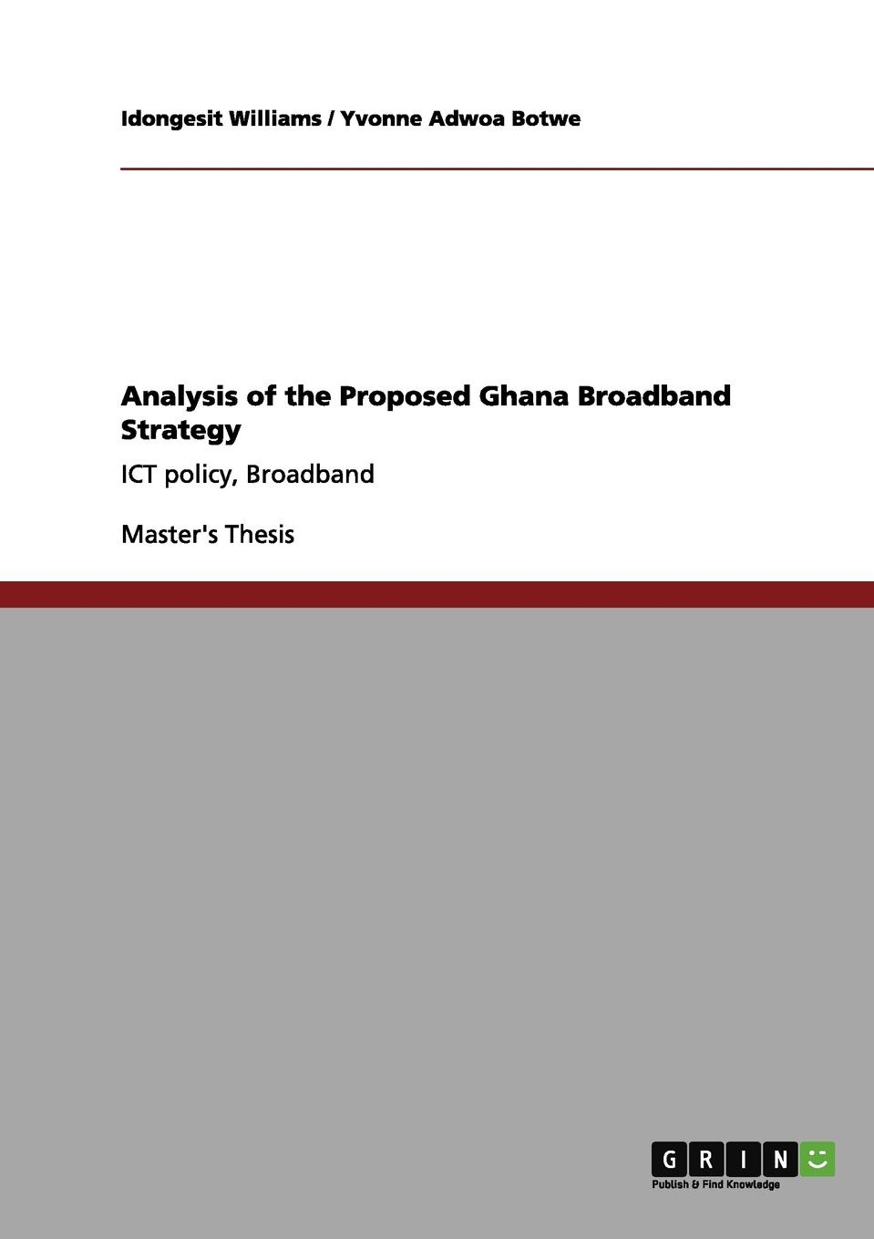 Yvonne Adwoa Botwe, Idongesit Williams Analysis of the Proposed Ghana Broadband Strategy a history of communications media and society from the evolution of speech to the internet