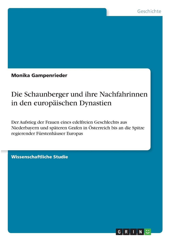 Monika Gampenrieder Die Schaunberger und ihre Nachfahrinnen in den europaischen Dynastien c graupner wo viel gottlose sind gwv 1147 33