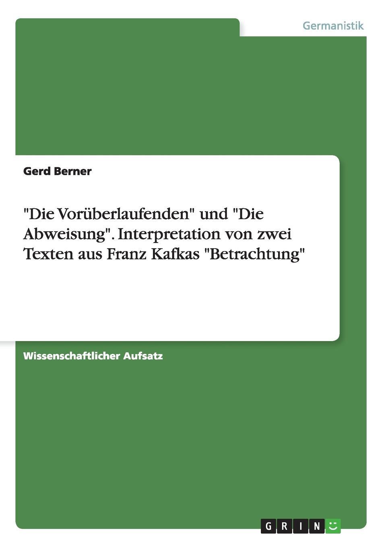 Gerd Berner Die Voruberlaufenden und Die Abweisung. Interpretation von zwei Texten aus Franz Kafkas Betrachtung gerd berner franz kafkas heimkehr versuch einer interpretation