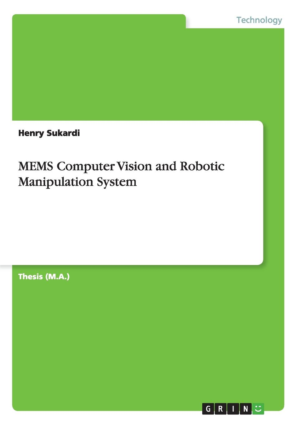 Henry Sukardi MEMS Computer Vision and Robotic Manipulation System