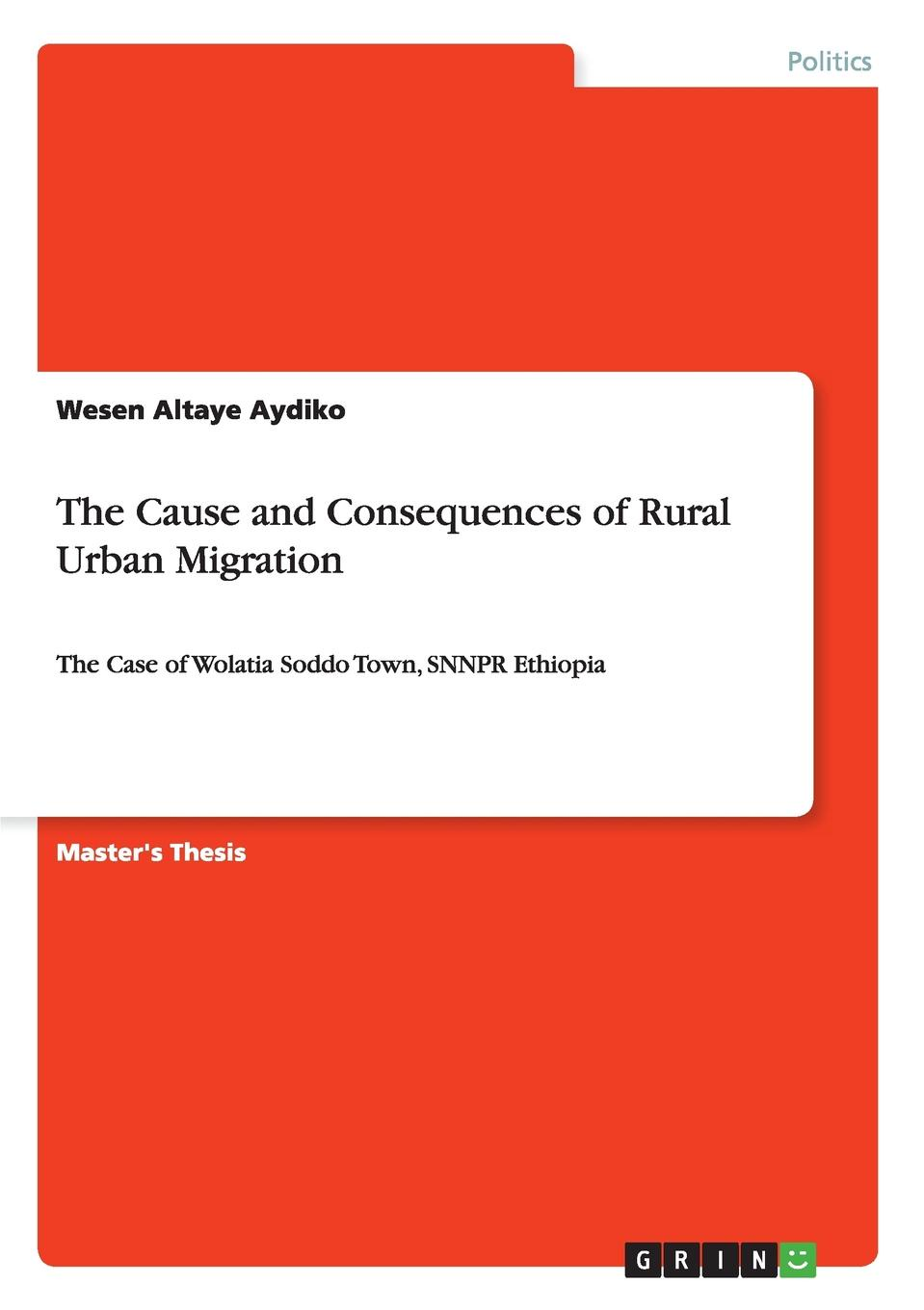 Wesen Altaye Aydiko The Cause and Consequences of Rural Urban Migration comparison of rural and urban quality of life of bolpur p s