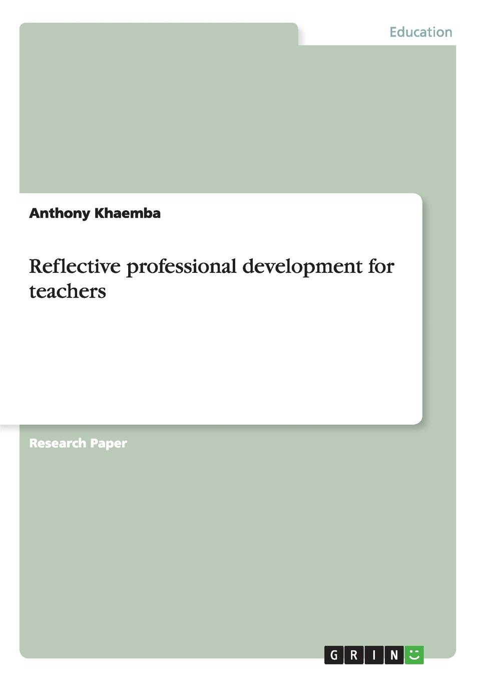 Anthony Khaemba Reflective professional development for teachers reflective education