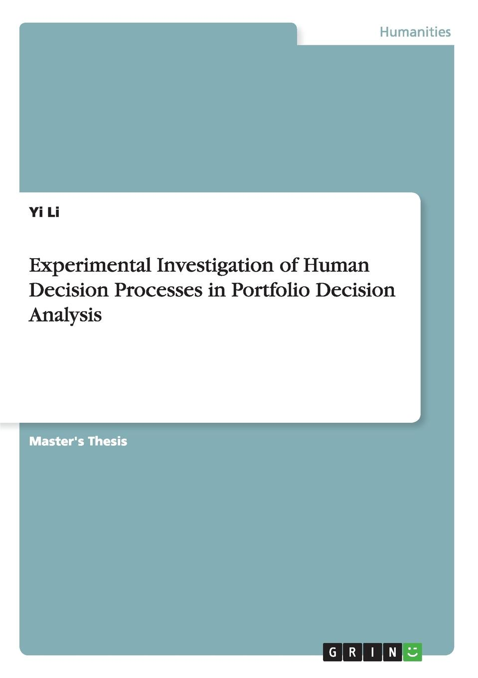 Yi Li Experimental Investigation of Human Decision Processes in Portfolio Decision Analysis malcolm kemp extreme events robust portfolio construction in the presence of fat tails isbn 9780470976791