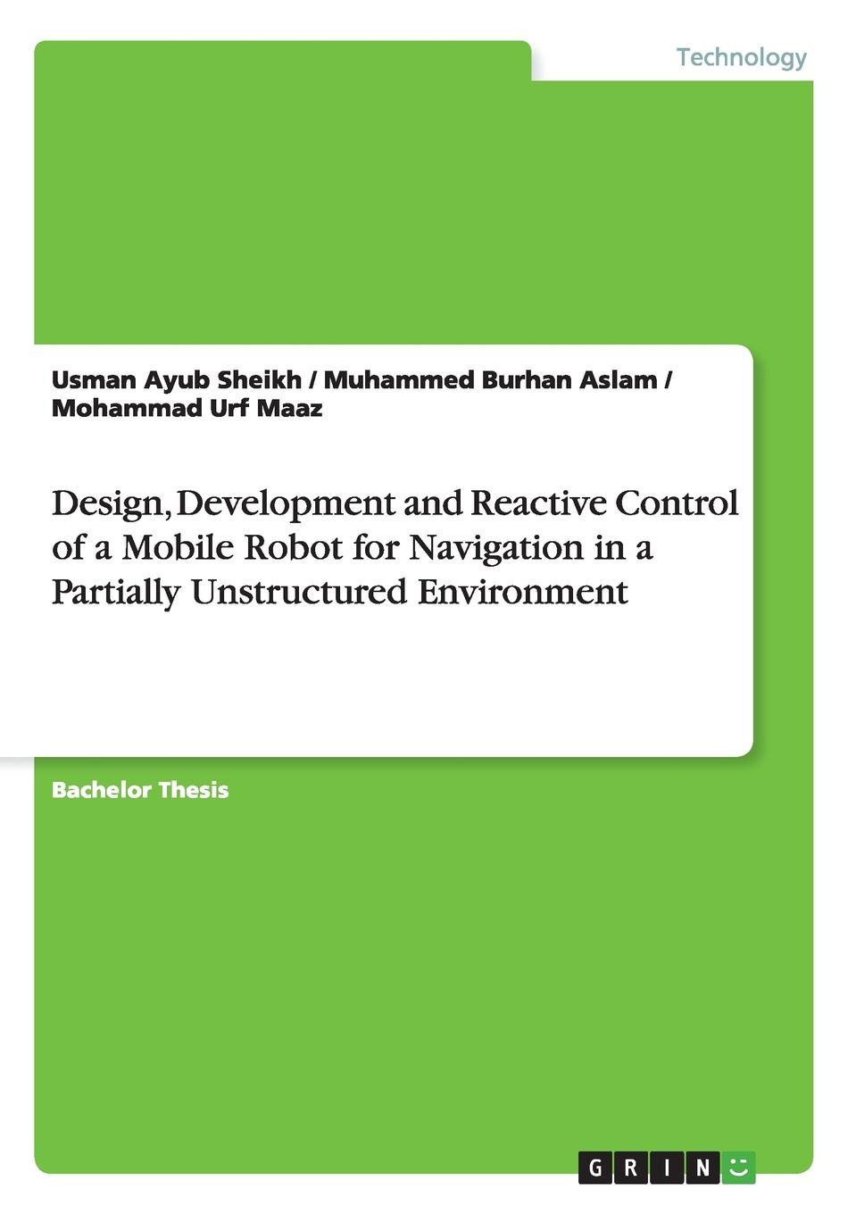 Фото - Usman Ayub Sheikh, Muhammed Burhan Aslam, Mohammad Urf Maaz Design, Development and Reactive Control of a Mobile Robot for Navigation in a Partially Unstructured Environment agent based snort in distributed environment