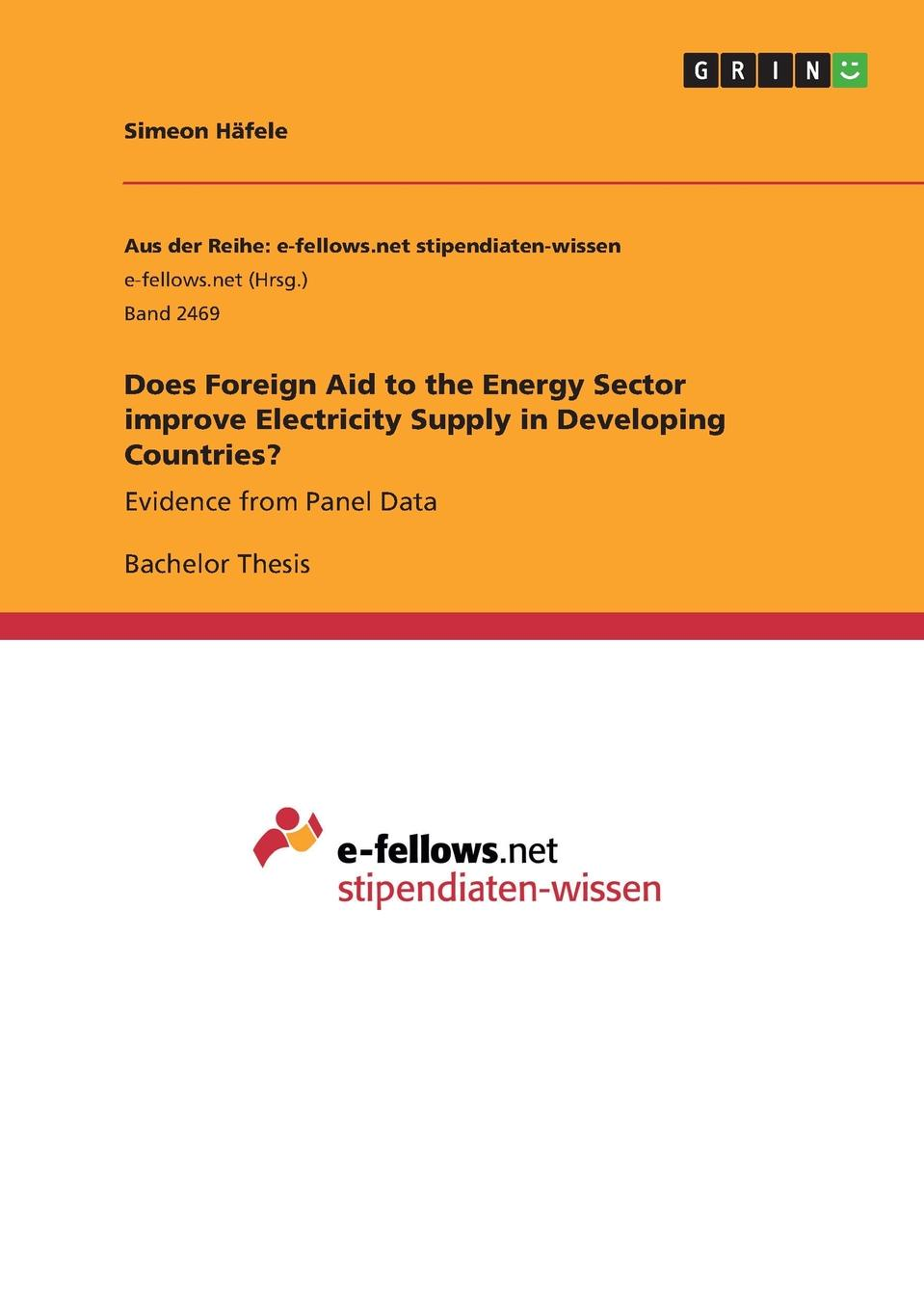 Simeon Häfele Does Foreign Aid to the Energy Sector improve Electricity Supply in Developing Countries. the rationale behind foreign aid