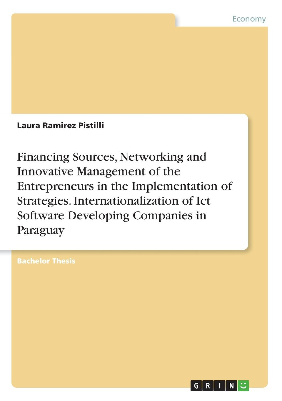 Laura Ramirez Pistilli Financing Sources, Networking and Innovative Management of the Entrepreneurs in the Implementation of Strategies. Internationalization of Ict Software Developing Companies in Paraguay maria joao camelo de barros the role of local municipalities in the promotion of the internationalization of firms