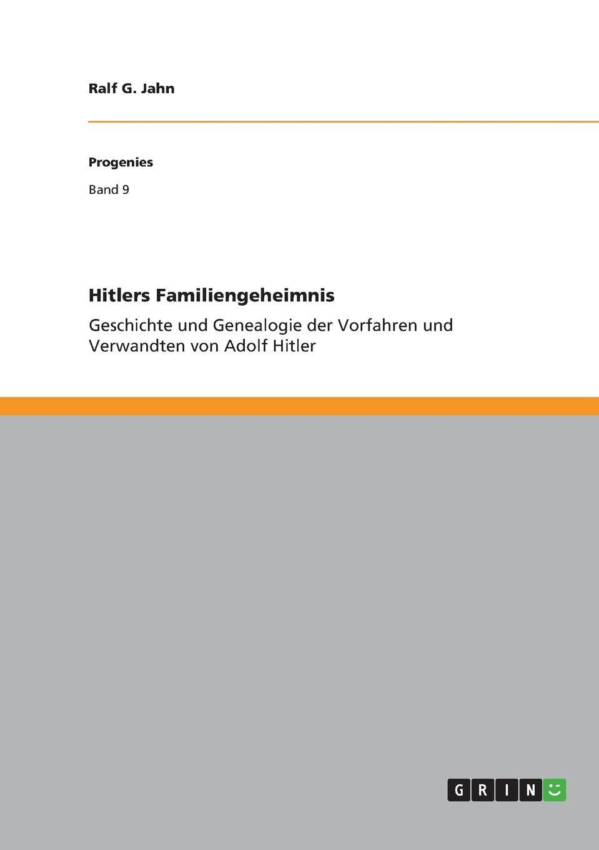 Ralf G. Jahn Hitlers Familiengeheimnis ralf g jahn hitlers familiengeheimnis page 10