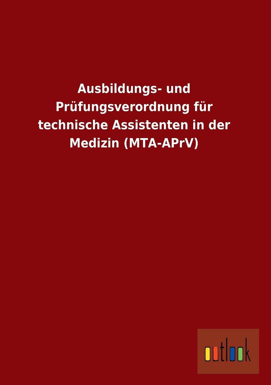 Ohne Autor Ausbildungs- Und Prufungsverordnung Fur Technische Assistenten in Der Medizin (Mta-Aprv) авто для mta