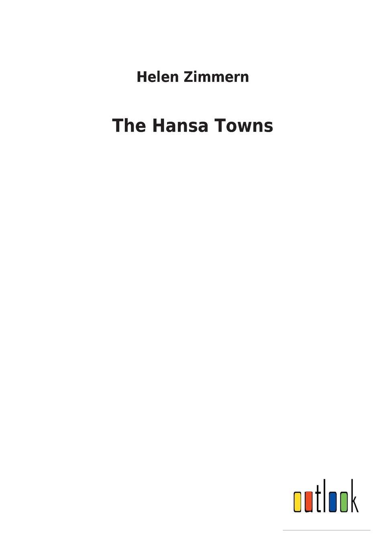 Helen Zimmern The Hansa Towns paper towns