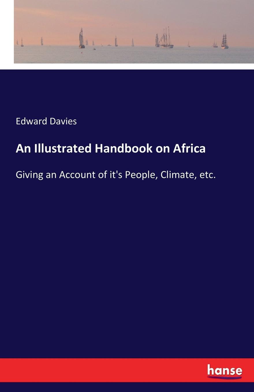 Edward Davies An Illustrated Handbook on Africa