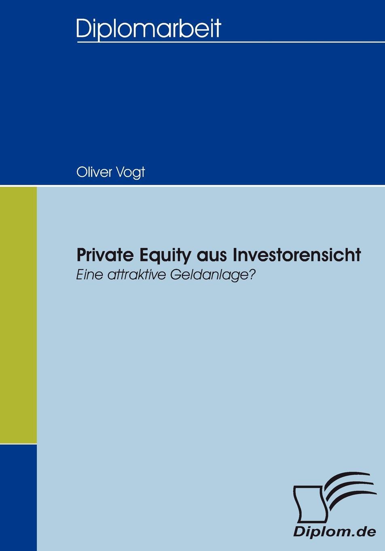 Private Equity aus Investorensicht Private Equity ist in Deutschland ein Anlagesegment und gleichzeitig...
