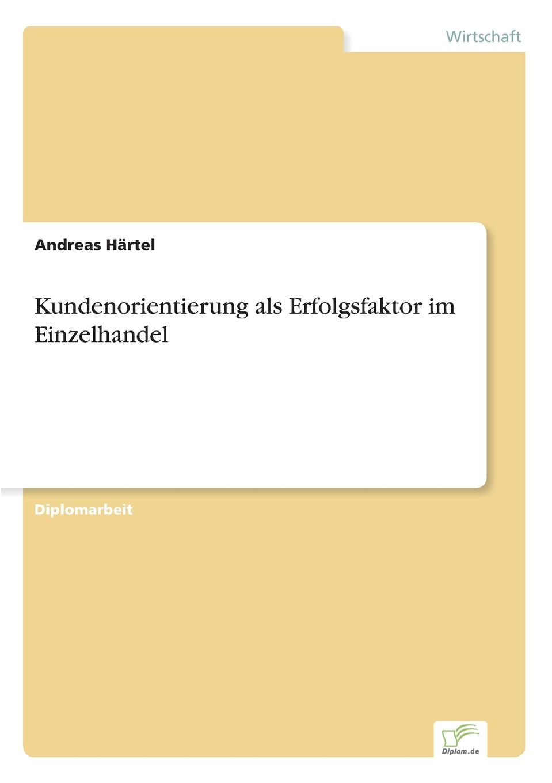 Andreas Härtel Kundenorientierung als Erfolgsfaktor im Einzelhandel jana beier ansatzpunkte fur die forderung einer nachhaltigen mobilitat mit mitteln des marketing