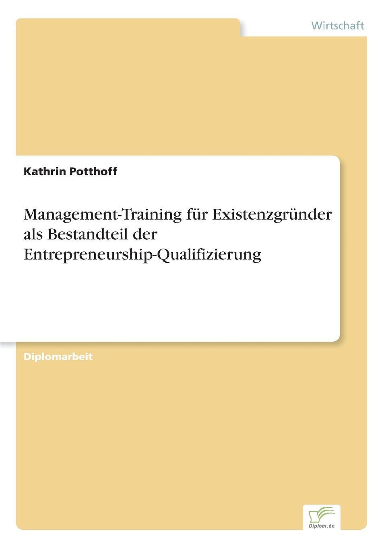 Management-Training fur Existenzgrunder als Bestandteil der Entrepreneurship-Qualifizierung