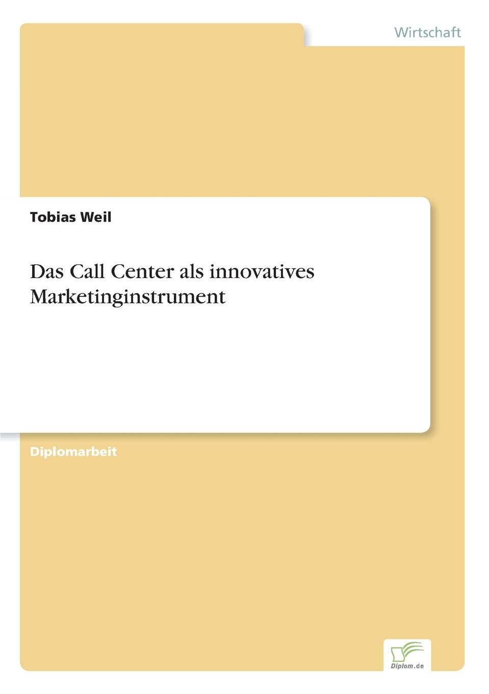 Tobias Weil Das Call Center als innovatives Marketinginstrument недорого