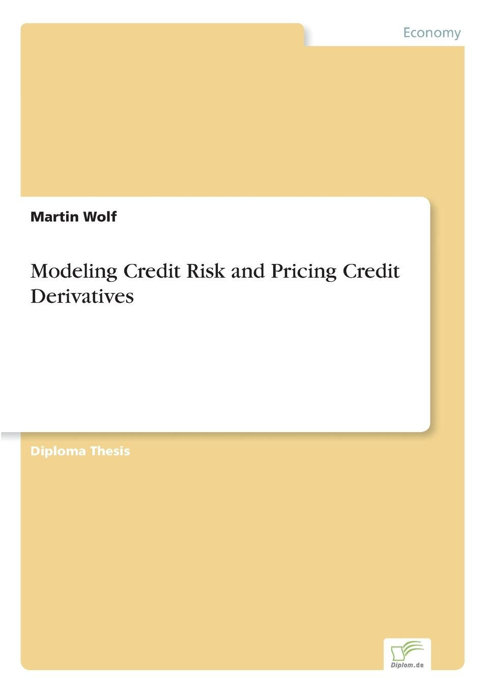 Martin Wolf Modeling Credit Risk and Pricing Credit Derivatives цена