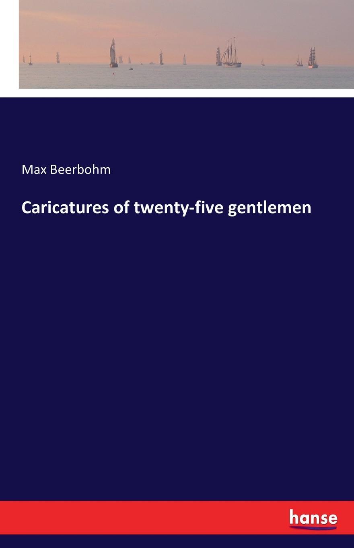 Max Beerbohm Caricatures of twenty-five gentlemen gentlemen of the road