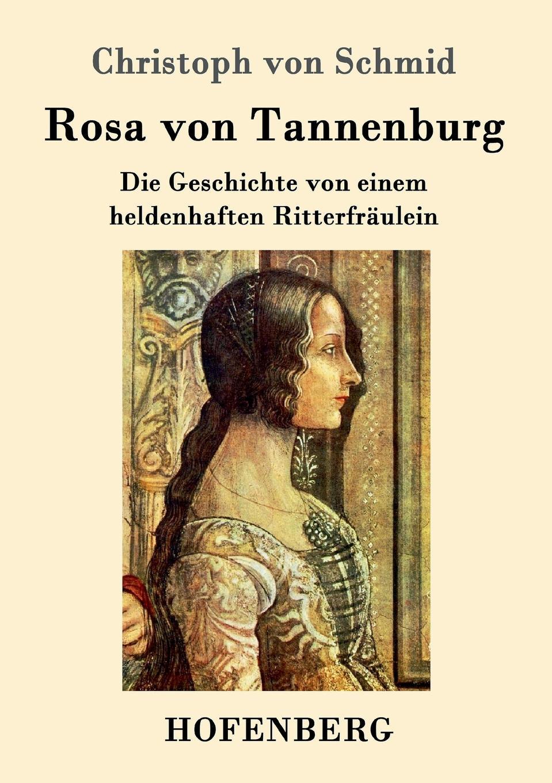 Christoph von Schmid Rosa von Tannenburg christoph von schmid kurze erzahlungen