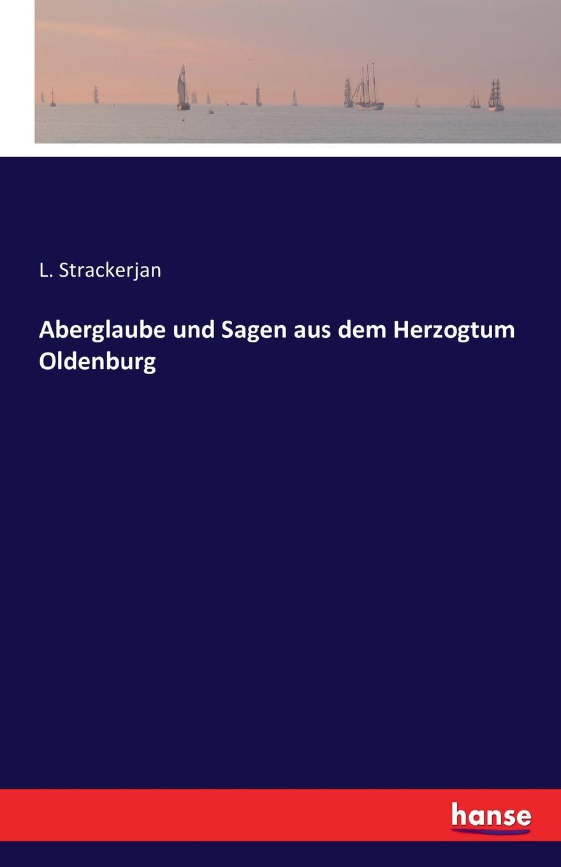 L. Strackerjan Aberglaube und Sagen aus dem Herzogtum Oldenburg dietrich konrad muhle das kloster hude im herzogtum oldenburg