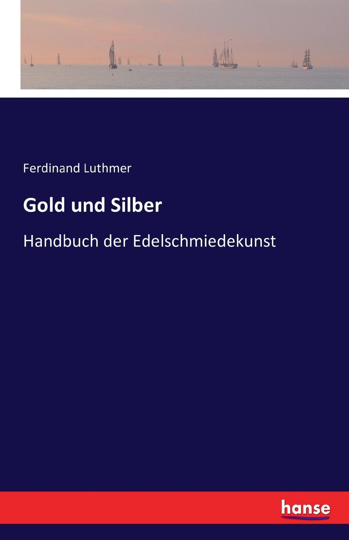 Ferdinand Luthmer Gold und Silber недорого