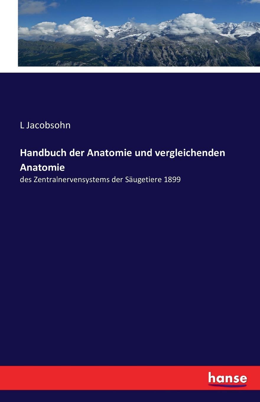L Jacobsohn Handbuch der Anatomie und vergleichenden Anatomie kolb georg friedrich handbuch der vergleichenden statistik der volkerzustands und staatenkunde german edition