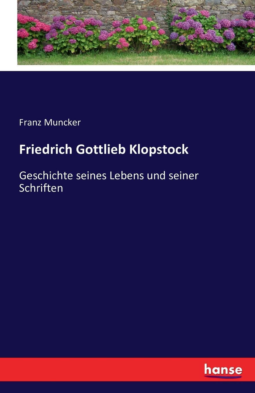 Franz Muncker Friedrich Gottlieb Klopstock franz muncker richard wagner microform eine skizze seines lebens und wirkens