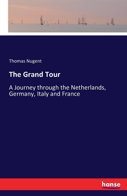 Thomas Nugent The Grand Tour