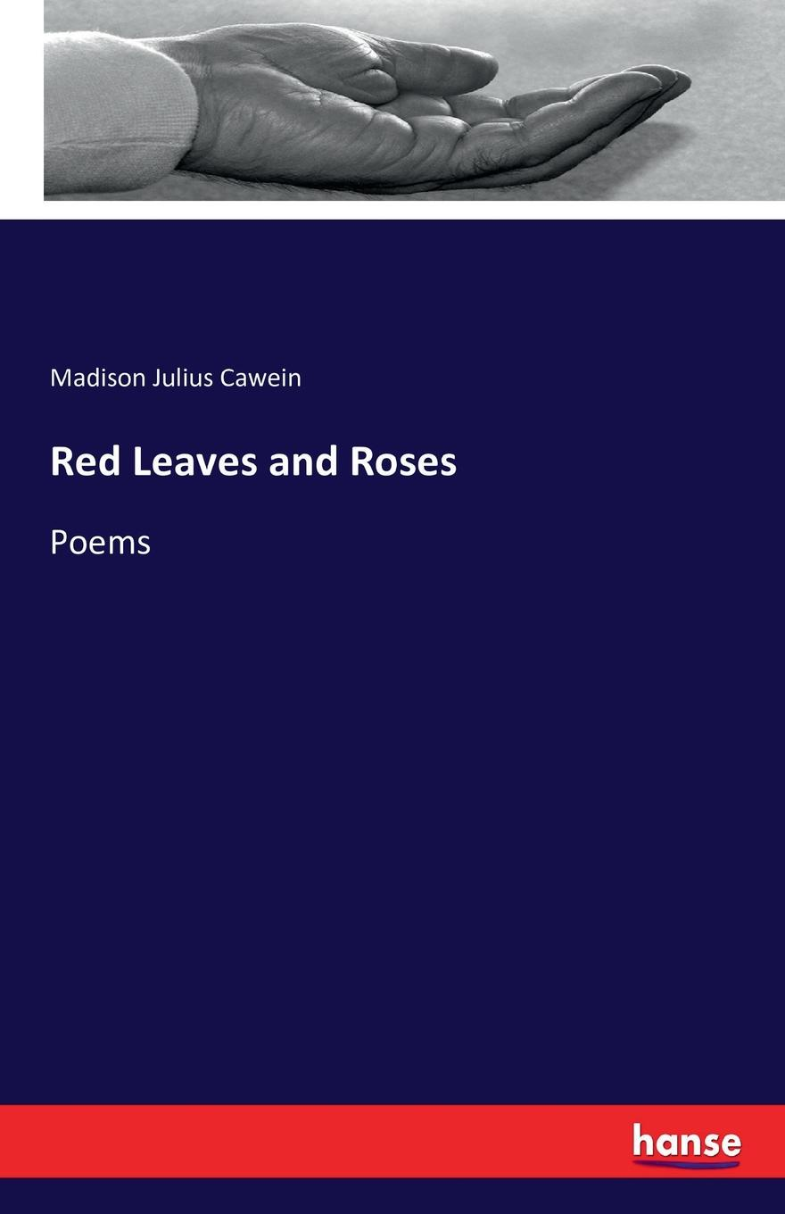 Madison Julius Cawein Red Leaves and Roses