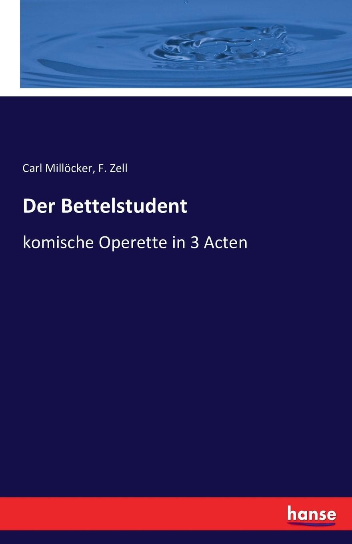 F. Zell, Carl Millöcker Der Bettelstudent c millöcker der bettelstudent