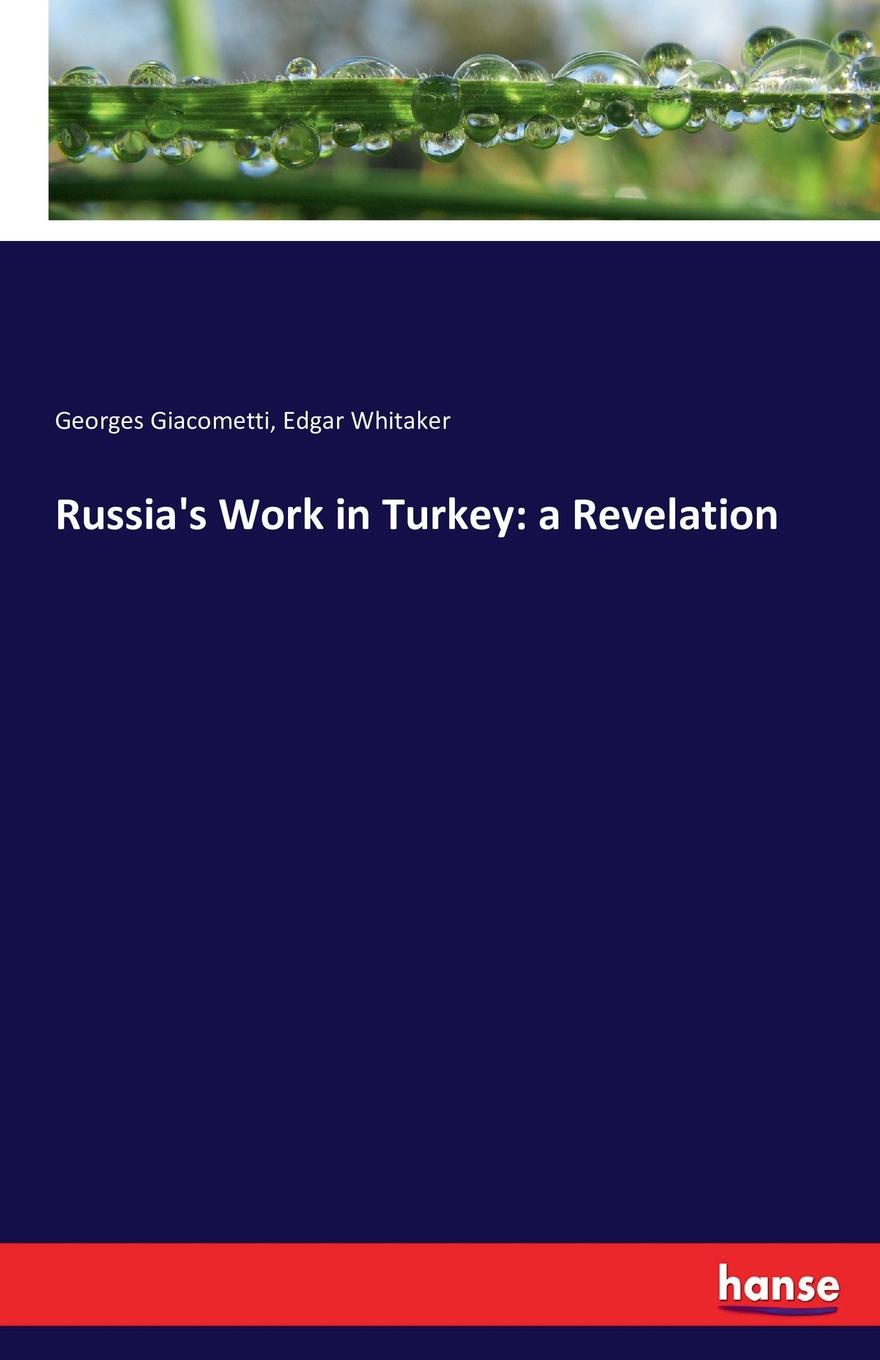 Georges Giacometti, Edgar Whitaker Russia.s Work in Turkey. a Revelation unconventional feeds in turkey nutrition