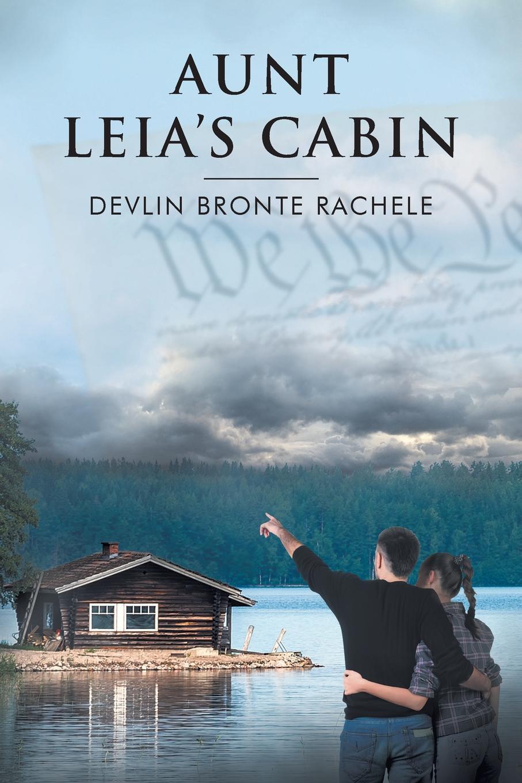 Devlin Bronte Rachele Aunt Leia.s Cabin